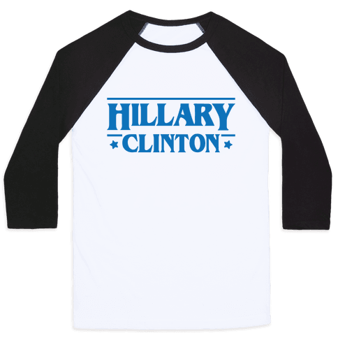Hillary Clinton Things Parody Baseball Tee