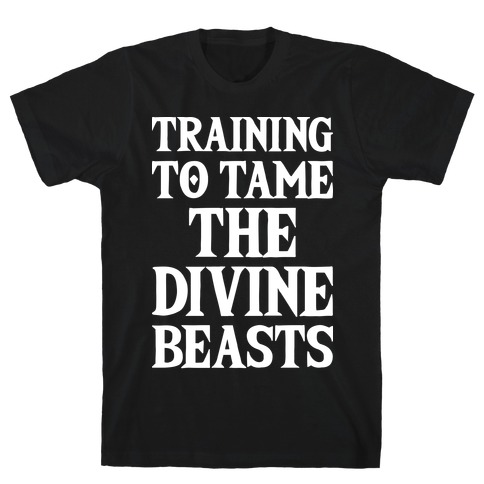 Training To Tame The Divine Beasts T-Shirt