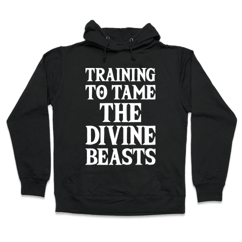 Training To Tame The Divine Beasts Hooded Sweatshirt