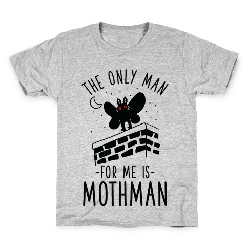 The Only Man for Me is Mothman Kids T-Shirt