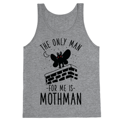 The Only Man for Me is Mothman Tank Top