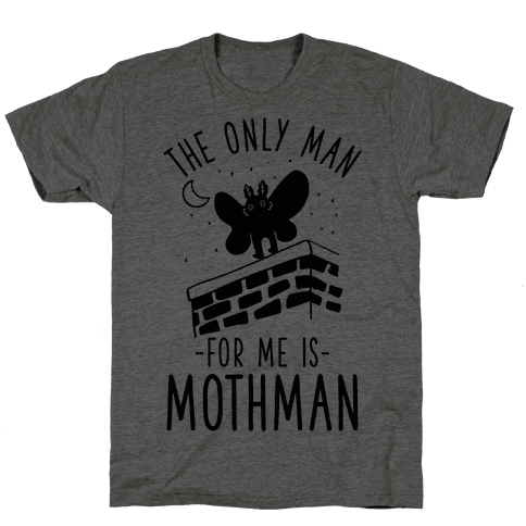 The Only Man for Me is Mothman Mens T-Shirt