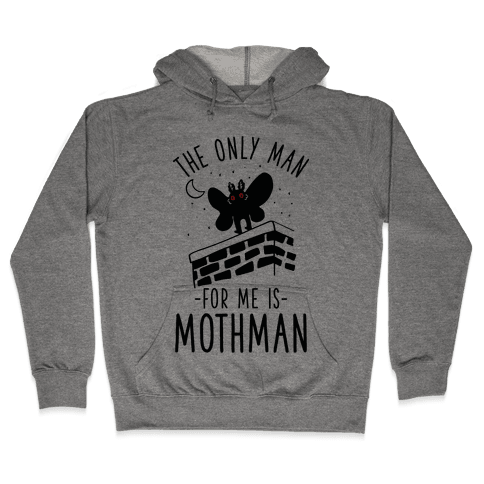 The Only Man for Me is Mothman Hooded Sweatshirt