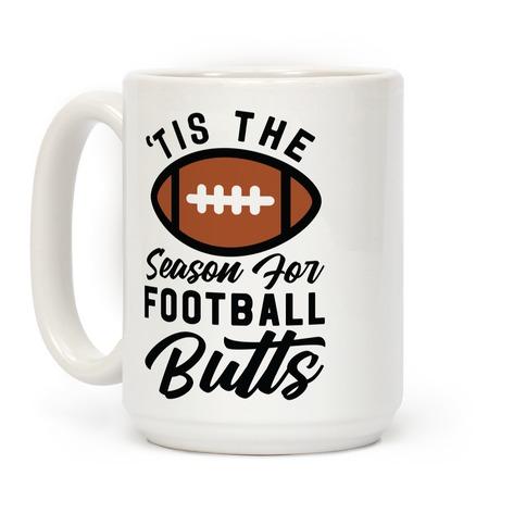 'Tis the Season for Football Butts Coffee Mug