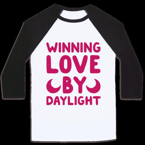 Winning Love By Daylight Baseball Tee