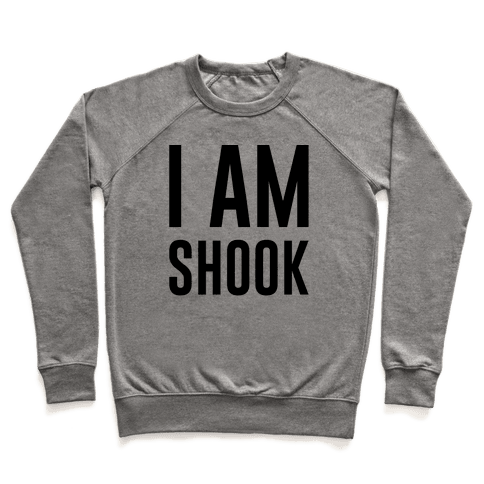 I Am Shook Pullover