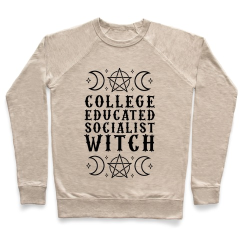 College Educated Socialist Witch Pullover