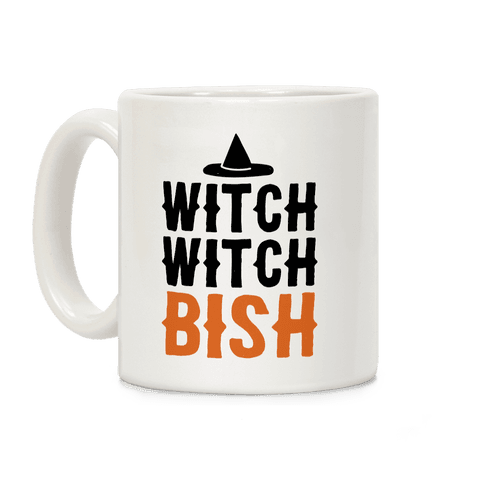Witch Witch Bish Parody Coffee Mug