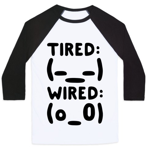 Tired And Wired Emoticons Baseball Tee