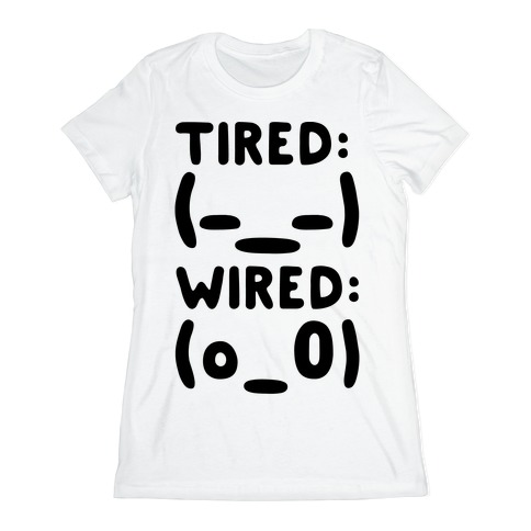 Tired And Wired Emoticons Womens T-Shirt
