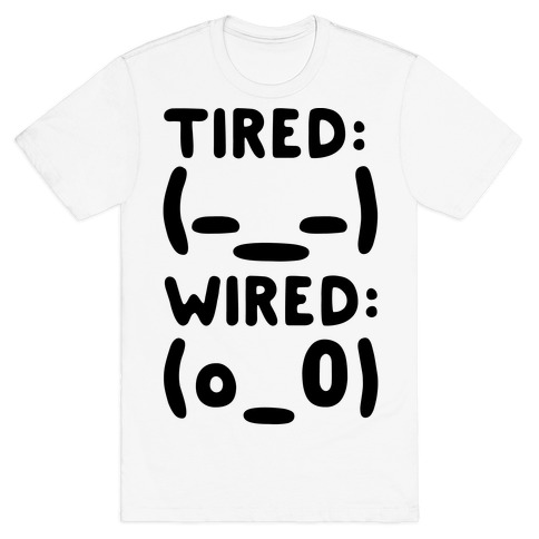 Tired And Wired Emoticons T-Shirt