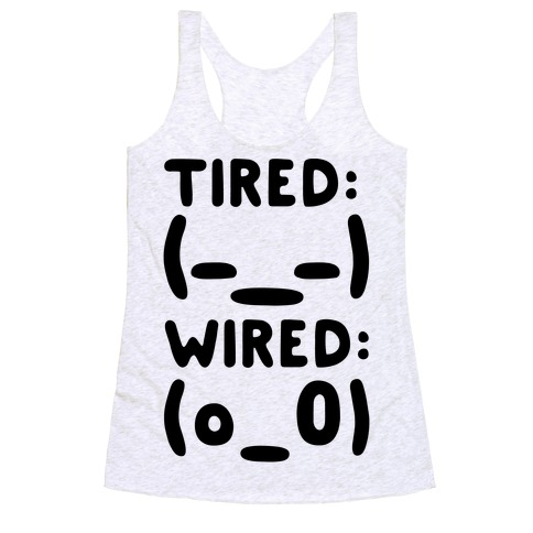 Tired And Wired Emoticons Racerback Tank Top