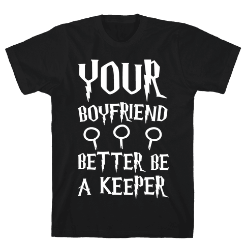 Your Boyfriend Better Be A Keeper Parody White Print Mens T-Shirt