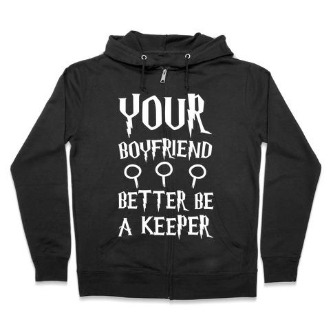 Your Boyfriend Better Be A Keeper Parody White Print Zip Hoodie