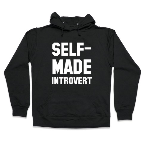 Self-Made Introvert Hooded Sweatshirt