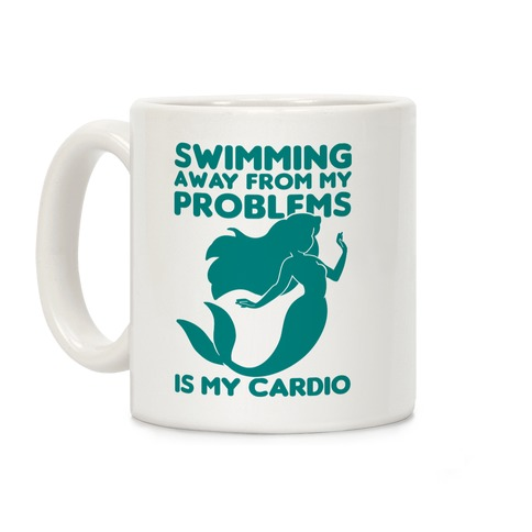 Swimming Away From My Problems Is My Cardio Coffee Mug