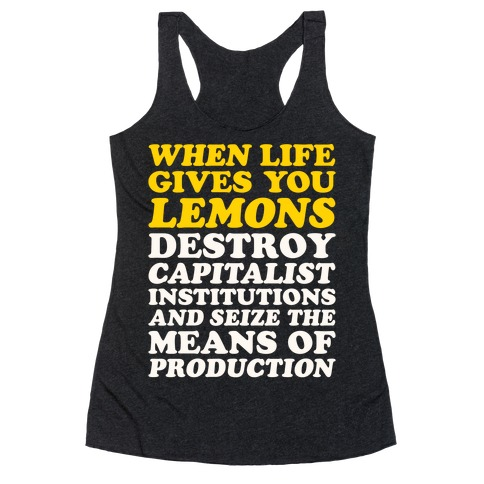 When Life Gives You Lemons Destroy Capitalism White Print Racerback Tank Top