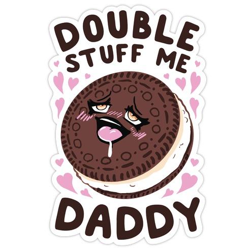 Double Stuff Me Daddy Die Cut Sticker