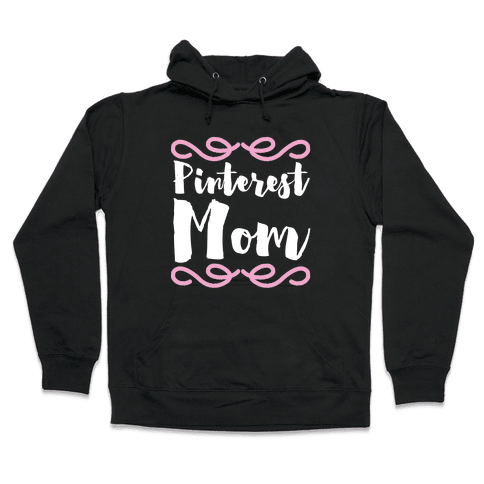 Pinterest Mom  Hooded Sweatshirt