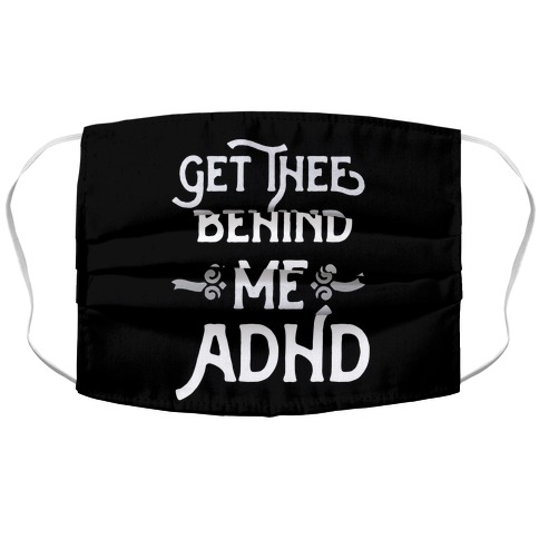 Get Thee Behind Me ADHD Accordion Face Mask