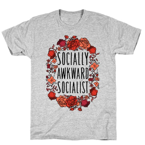 Socially Awkward Socialist T-Shirt