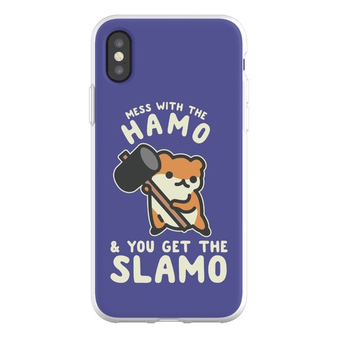 Mess With The Hamo you get the Slamo Phone Flexi-Case