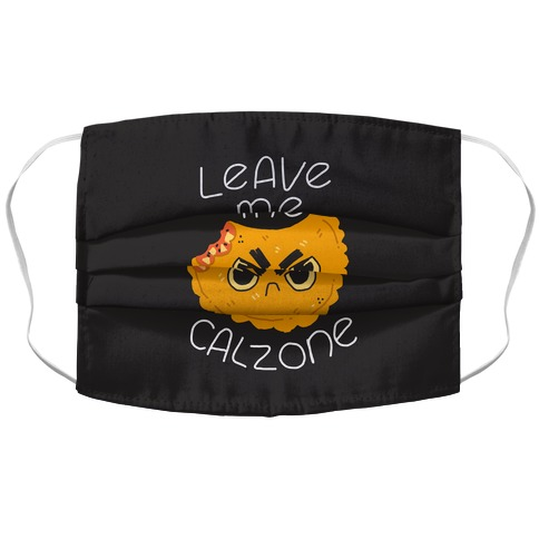 Leave Me Calzone Accordion Face Mask