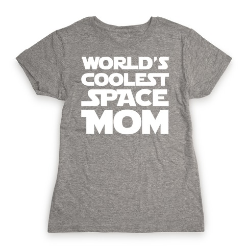 World's Coolest Space Mom White Print Womens T-Shirt
