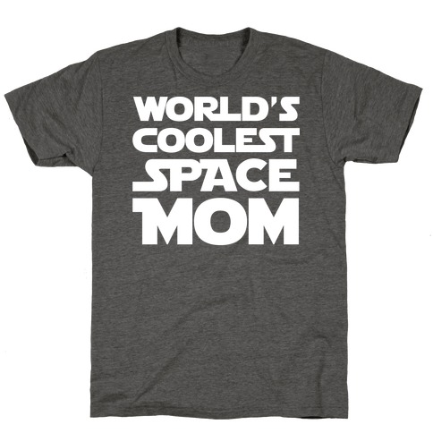 World's Coolest Space Mom White Print T-Shirt