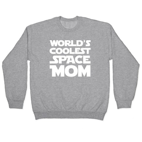 World's Coolest Space Mom White Print Pullover