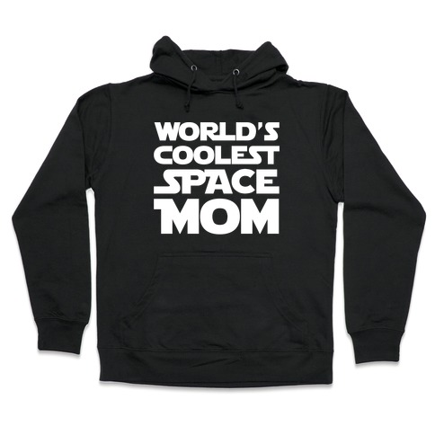 World's Coolest Space Mom White Print Hooded Sweatshirt