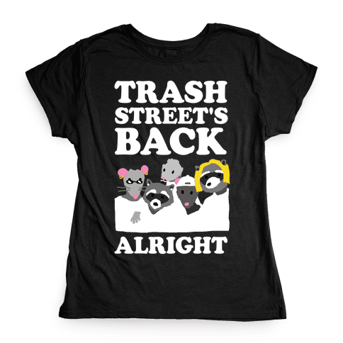 Trash Street's Back Alright Womens T-Shirt