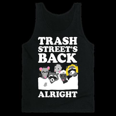 Trash Street's Back Alright Tank Top
