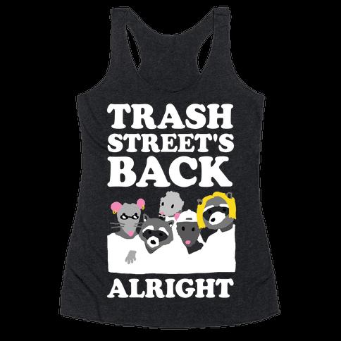 Trash Street's Back Alright Racerback Tank Top