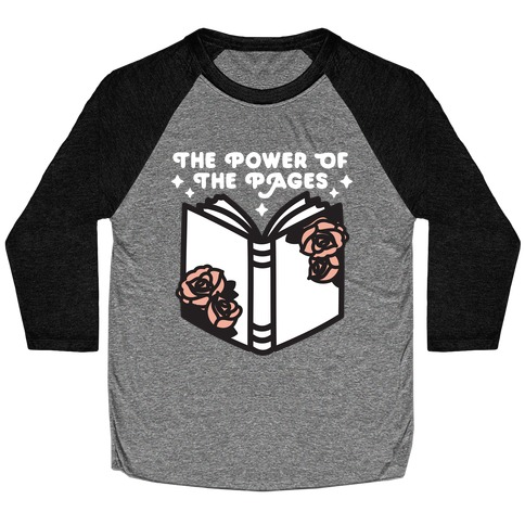 The Power Of The Pages Baseball Tee