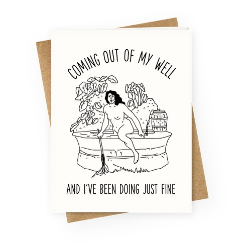 Coming Out of My Well Greeting Card
