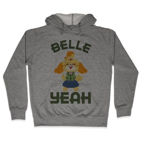 BELLE YEAH! Hooded Sweatshirt