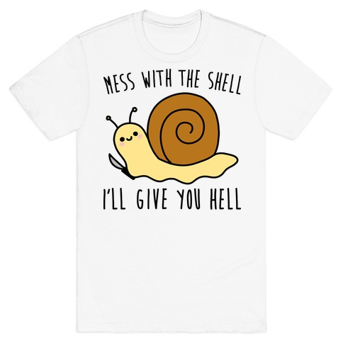 Mess With The Shell I'll Give You Hell T-Shirt