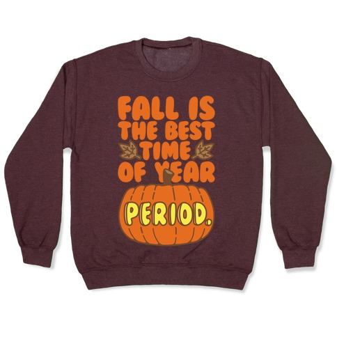 Fall Is The Best Time of Year Period White Print Pullover