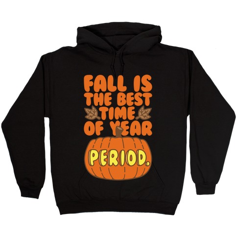 Fall Is The Best Time of Year Period White Print Hooded Sweatshirt