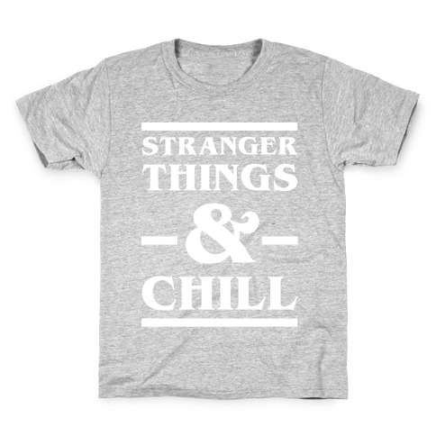 Stranger Things and Chill Kids T-Shirt