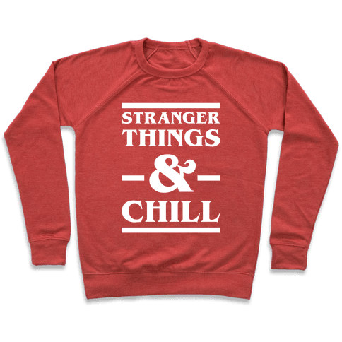Stranger Things and Chill Pullover