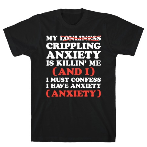 Anxiety One More Time T-Shirt