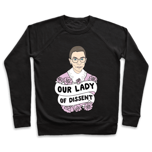 Our Lady Of Dissent RBG Pullover