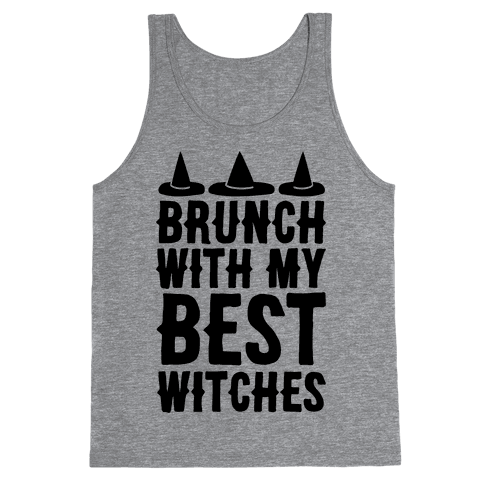 Brunch With My Best Witches  Tank Top