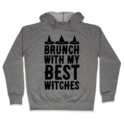 Brunch With My Best Witches  Hooded Sweatshirt