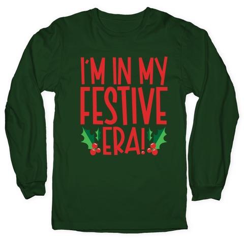 I'm In My Festive Era Long Sleeve T-Shirt