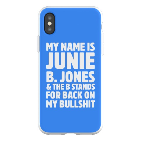 My Name Is Junie B. Jones and the B Stands For Back On My Bullshit Phone Flexi-Case