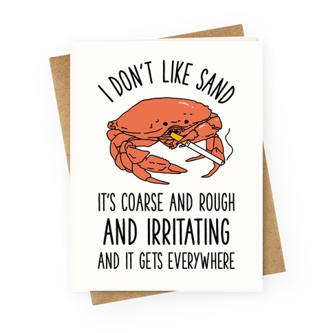 I Don't Like Sand Smoking Crab Greeting Card