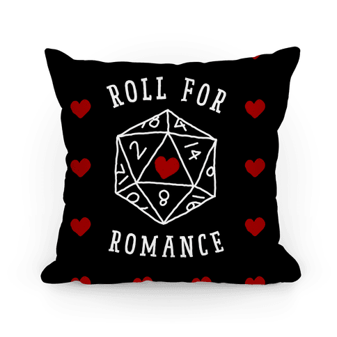 Roll For Romance Pillow